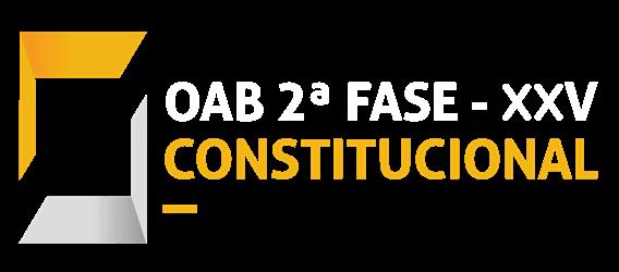 Segunda Fase - Exame XXV - Direito Constitucional - Daniel Sena